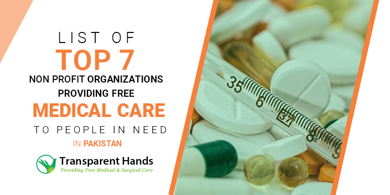 List of Top 7 Nonprofit Organizations Providing Free Medical Care to People in Need in Pakistan