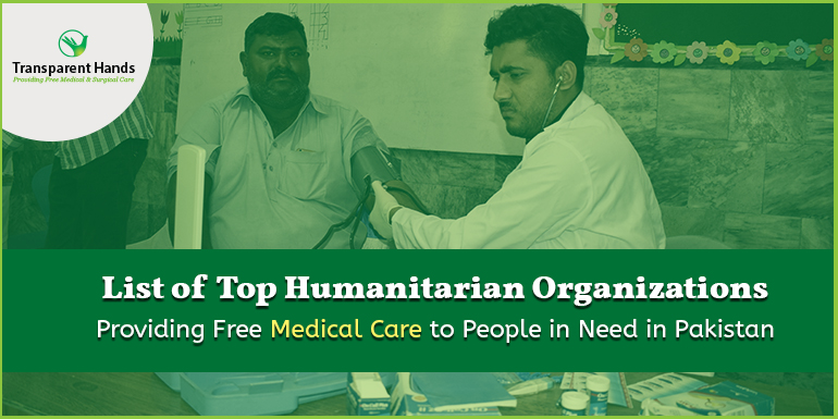 List of Top Humanitarian Organizations Providing Free Medical Care to People in Need in Pakistan