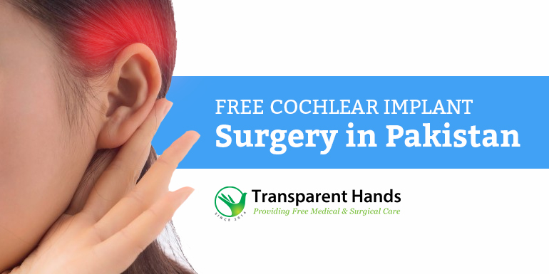 Free Cochlear Implant Surgery in Pakistan