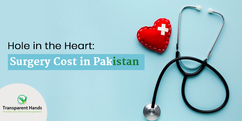 Hole in the Heart: Surgery Cost in Pakistan
