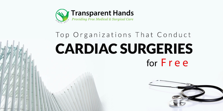 Top Organizations That Conduct Cardiac Surgeries for Free