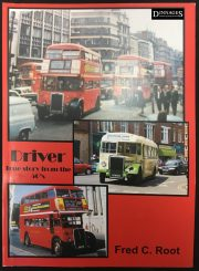 (London Bus) Driver  - True story from the 50's Fred C. Root £7