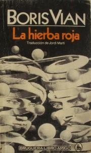 boris-vian-la-hierba-roja-bruguera-4287-MLA4904971632_082013-F