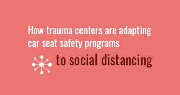 How trauma centers are adapting car seat safety programs to social distancing