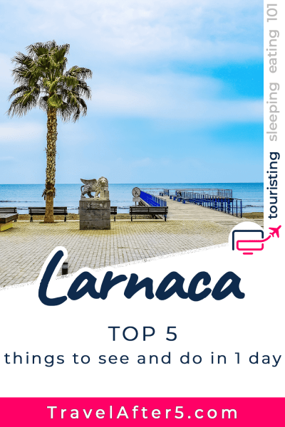 Pinterest Pin to Larnaca Top 5 in One Day, by Travel After 5, by Travel After 5