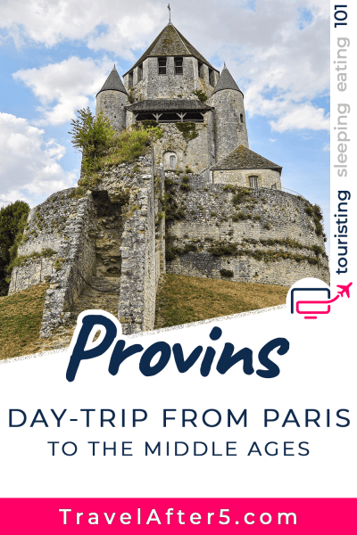 Pinterest Pin_Day-Trip to Provins, by Travel After 5