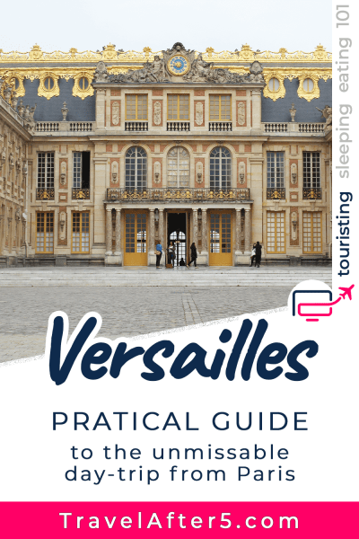 Pinterest Pin_Day-Trip to Versailles, by Travel After 5