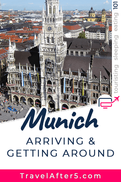 Pinterest Pin to Munich 101, Arriving & Getting Around, by Travel After 5