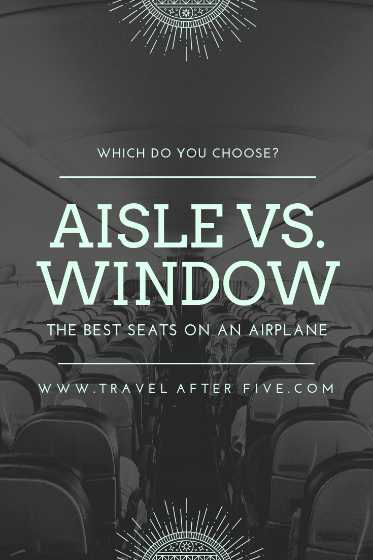 Aisle or Window Seat | The best seats on an airplane