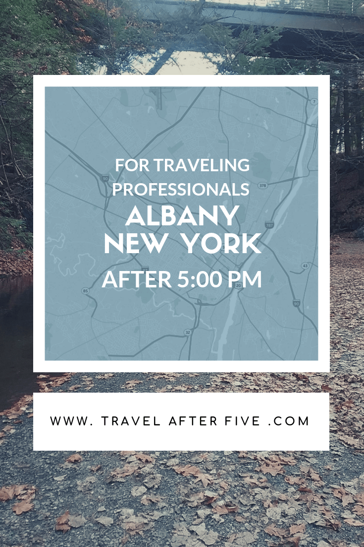 Albany New York After Five | Activities for New York's Capital After Work