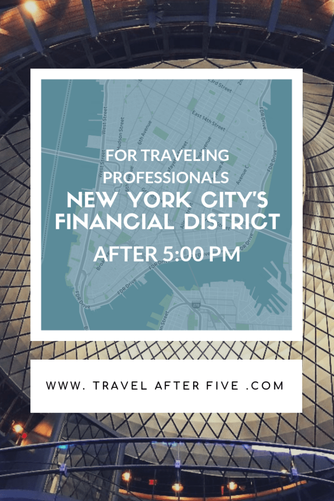 New York City's Financial District After Five | Keep busy after work in FiDi