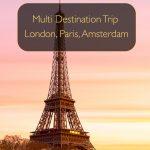 Viagem com vários destinos - Londres, Paris, Amsterdã