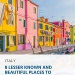 Oito lugares menos conhecidos e bonitos para explorar na Itália