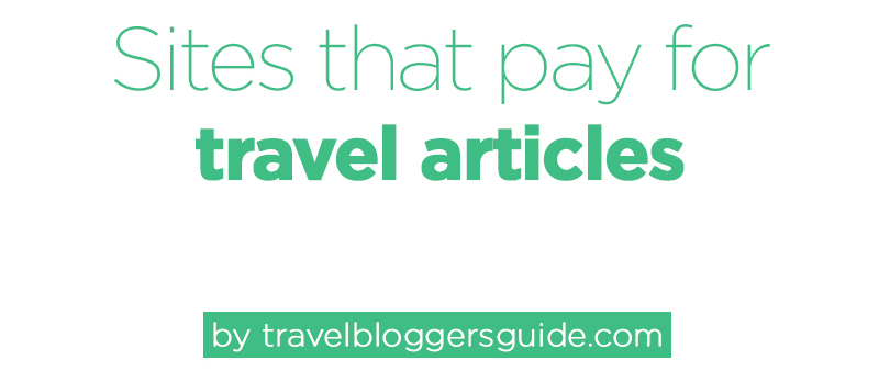Websites that pay travel writers