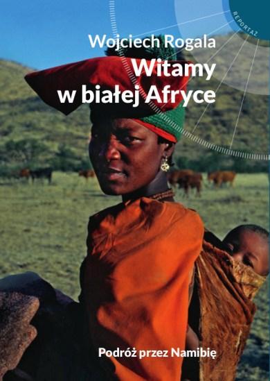 Namibia, jaka jest naprawdę? – Witamy w białej Afryce!