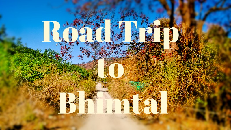 Road Trip to Bhimtal