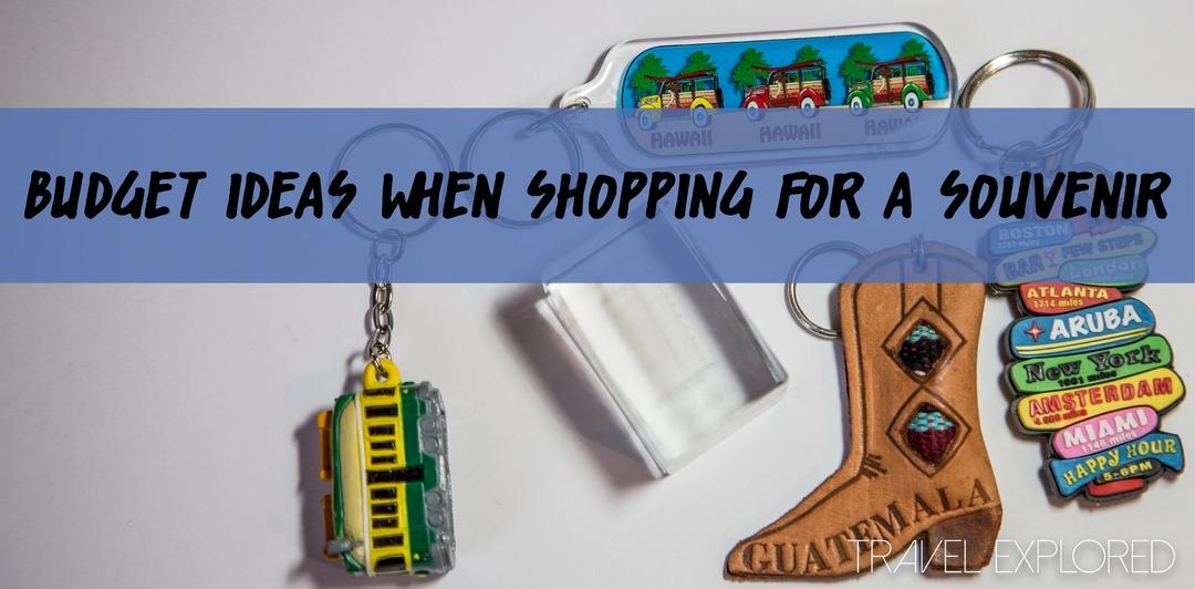 Budget Ideas when shopping for souvenirs