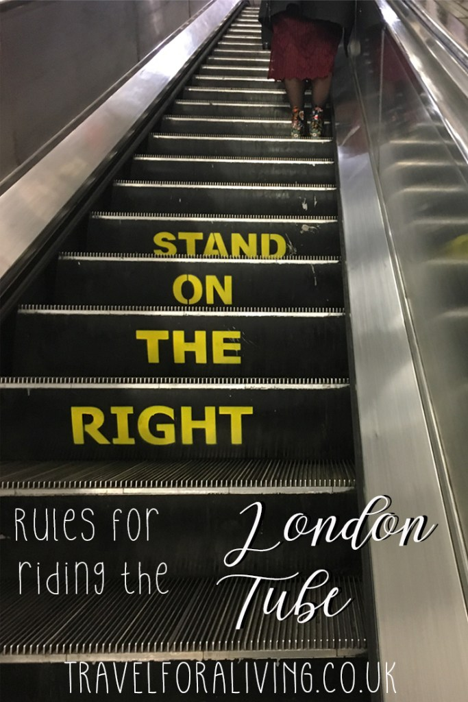 Stand on the Right - Rules for Riding the London Tube - Travel for a Living