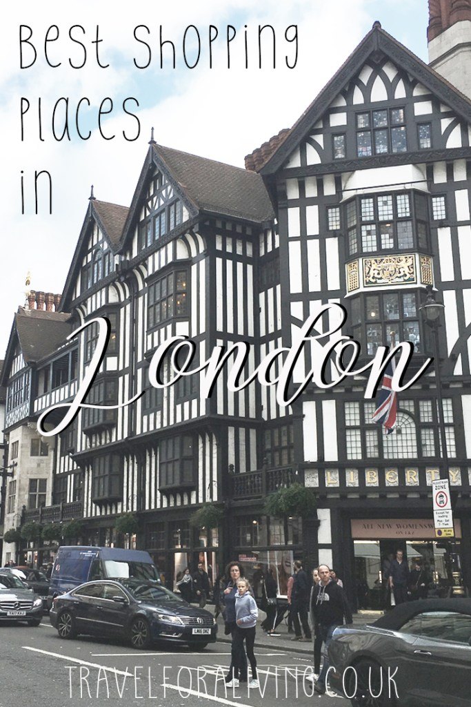 Best Shopping Places in London - Travel for a Living