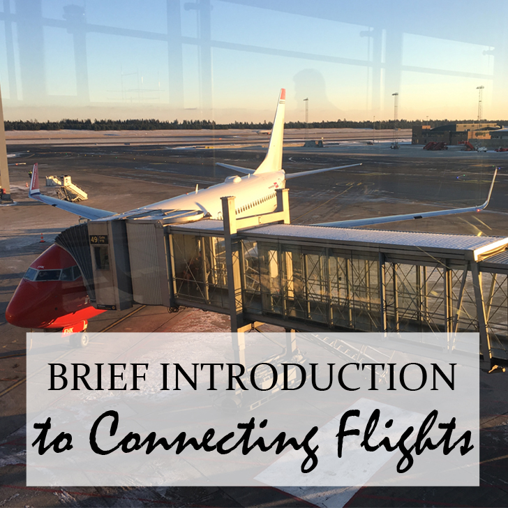 Things to know about connecting flights - Travel for a Living