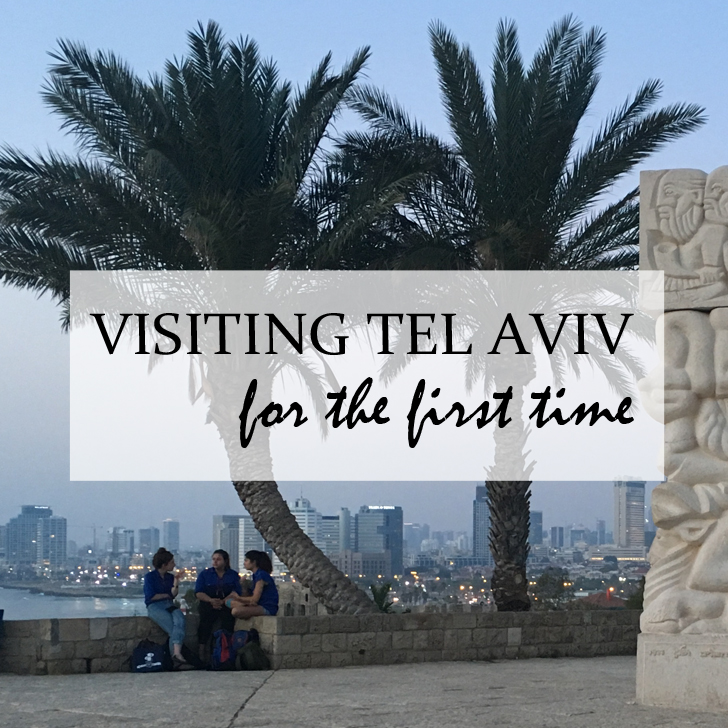 Visiting Tel Aviv for the First Time - Travel for a Living