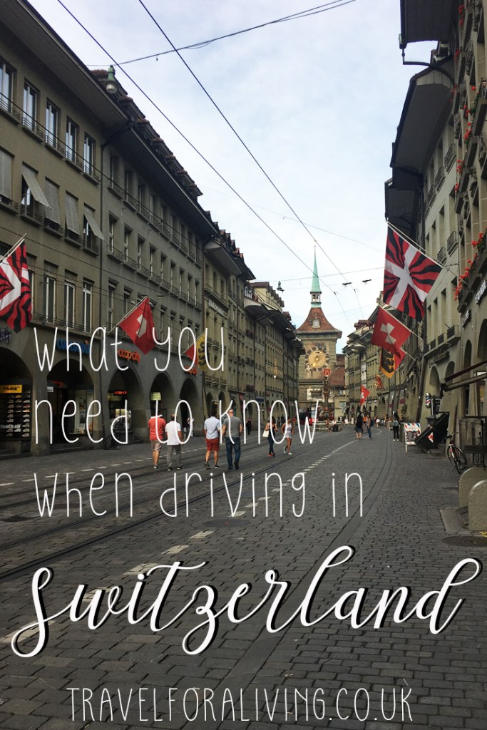 What you need to know when driving in Switzerland - Travel for a Living