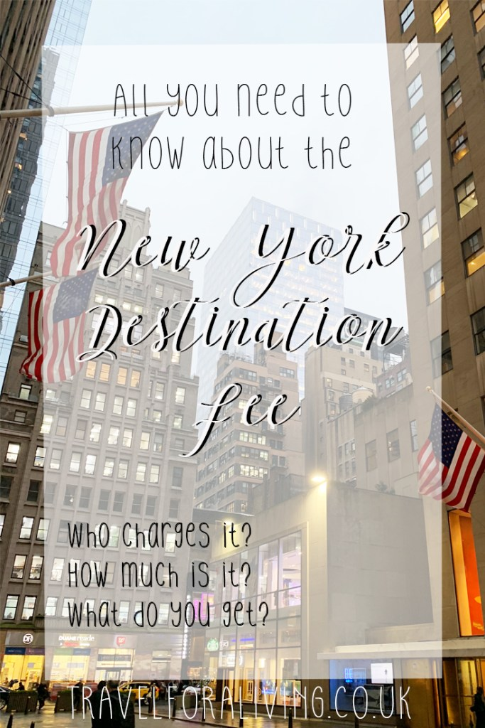 What you need to know about the New York Destination Fee - Travel for a Living