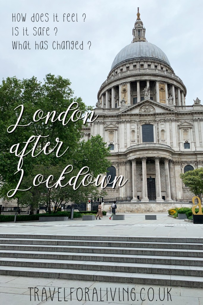 What's it like visiting London after Lockdown - Travel for a Living
