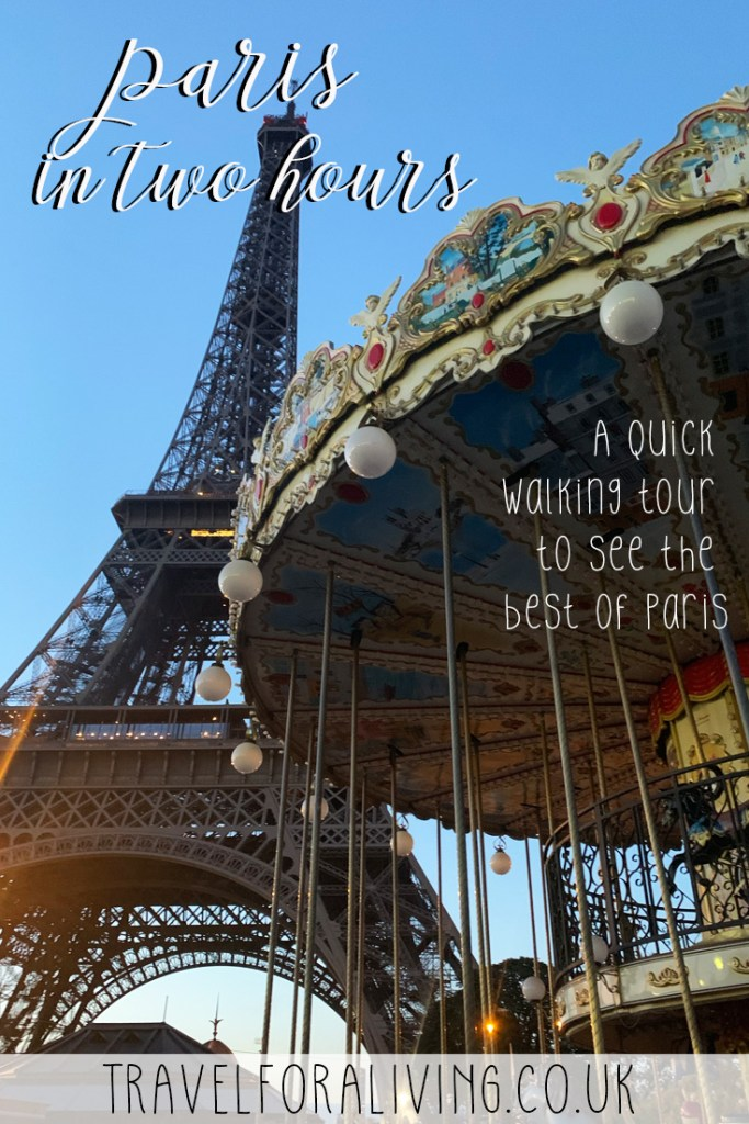 Best of Paris in two hours - A quick walking tour through Paris - Travel for a Living