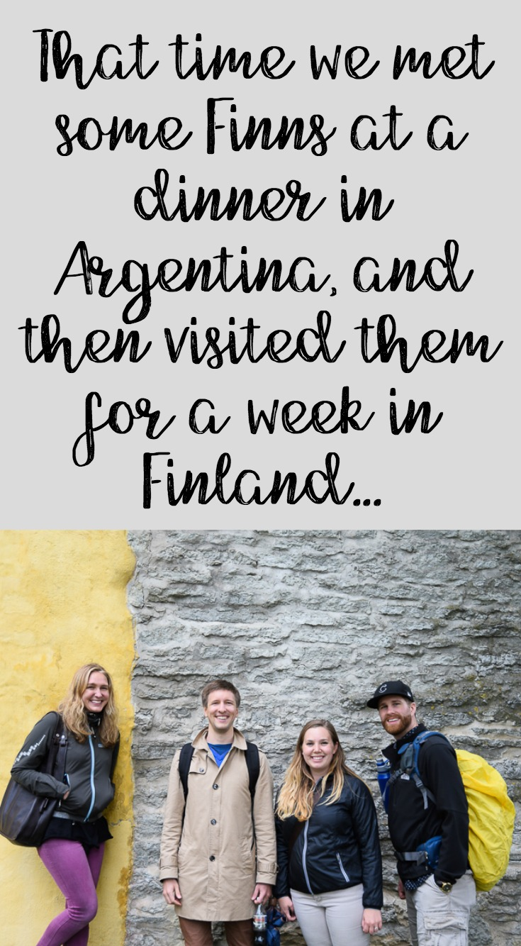 That time we met some Finns at a dinner in Argentina, and then visited them for a week in Finland