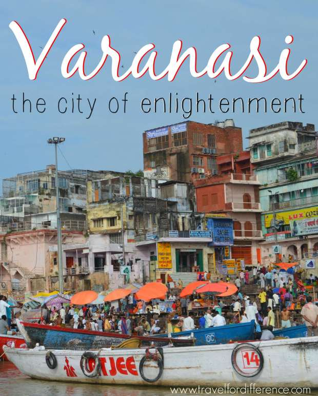 The colourful city of Varanasi and the Ganges River with text overlay - Varanasi, The City of Enlightenment
