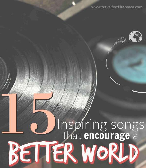 Vinyl on a record player with text overlay - 15 Inspiring Songs that encourage a Better World