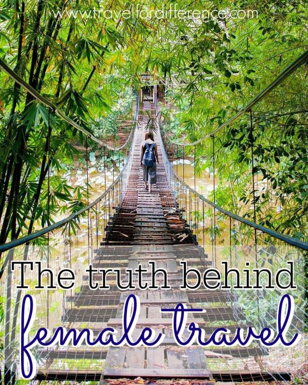 Girl walking along rope bridge in rainforest with text overlay - The truth behind Female Travel