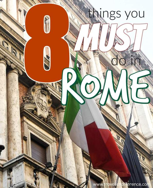 8 Things you Must do in Rome