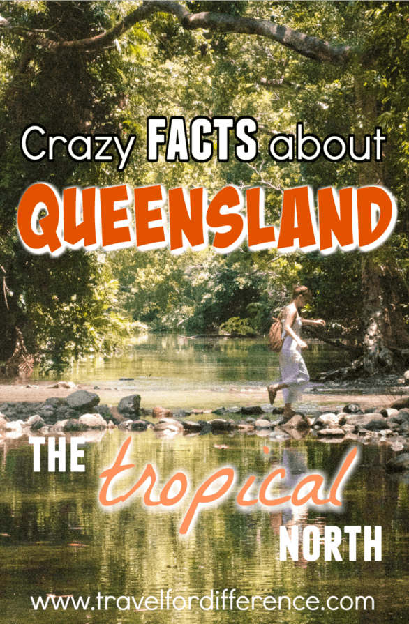 """Girl walking through a creek with text overlay - """"Crazy facts about Queensland - Tropical North Australia"""""""