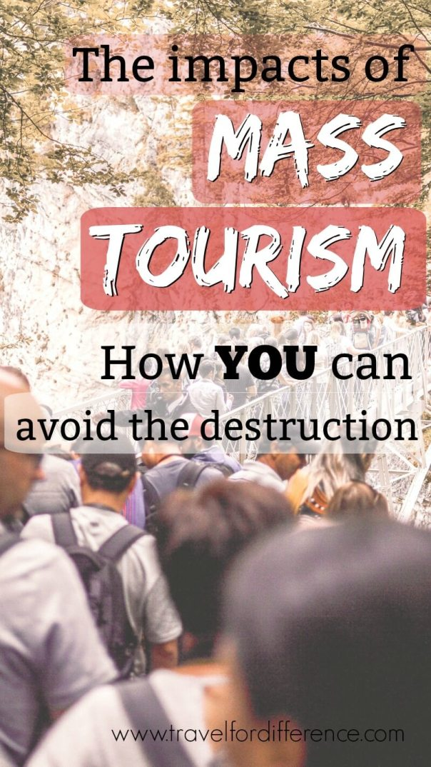Crowds walking over bridge with text overlay: The Impacts of Mass Tourism - How YOU can avoid the destruction