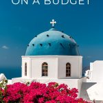 Santorini on a Budget - Travel Tips