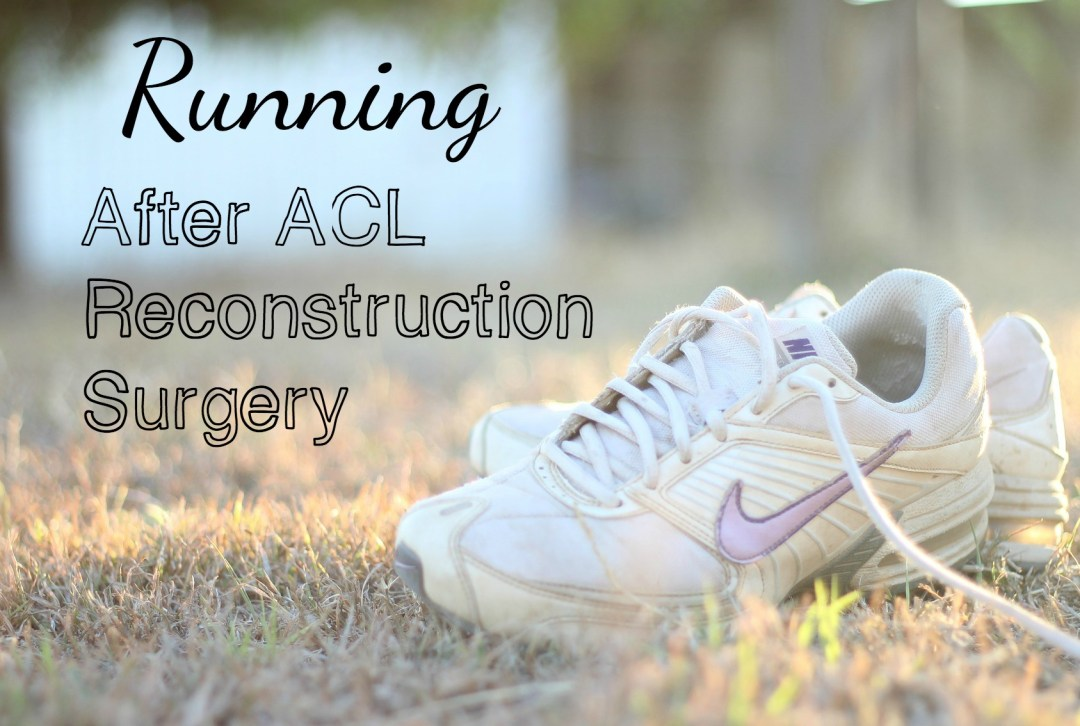 Running After ACL Reconstruction Surgery