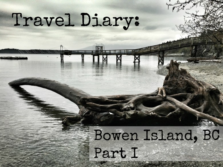 Travel Diary: Bowen Island, British Columbia, Part I
