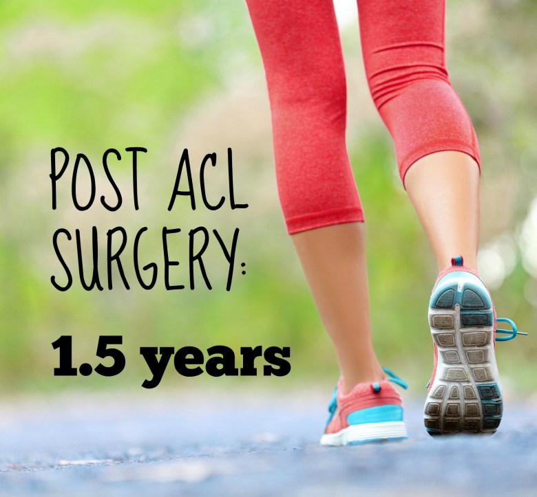 Post ACL Surgery 1.5 Years