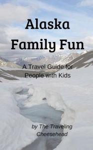 Alaska Family Fun