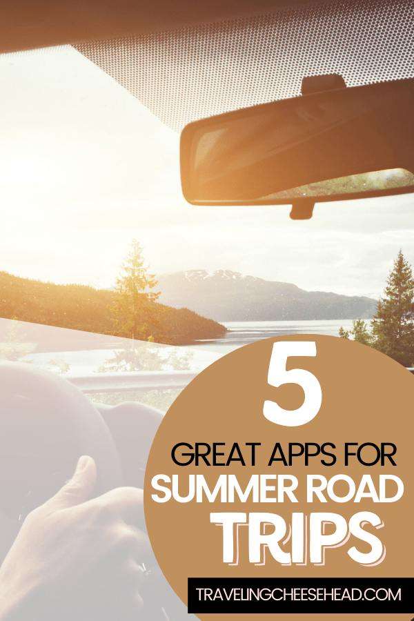 5 Great Apps to Make Your Summer Road Trips Better