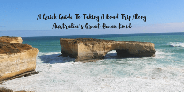 A Quick Guide To Taking A Road Trip Along Australia's ...