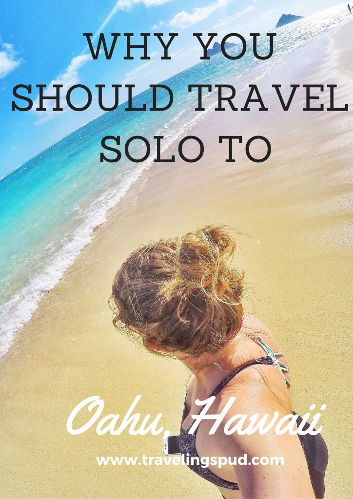 Traveling Solo to Oahu, Hawaii | Traveling Spud