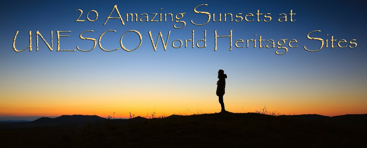 20 Amazing Sunsets at UNESCO World Heritage Sites