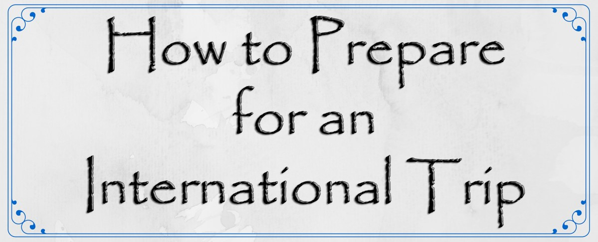 How to Prepare for an International Trip
