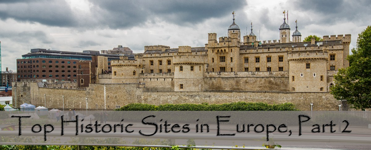 Top Historic Sites in Europe, Part 2