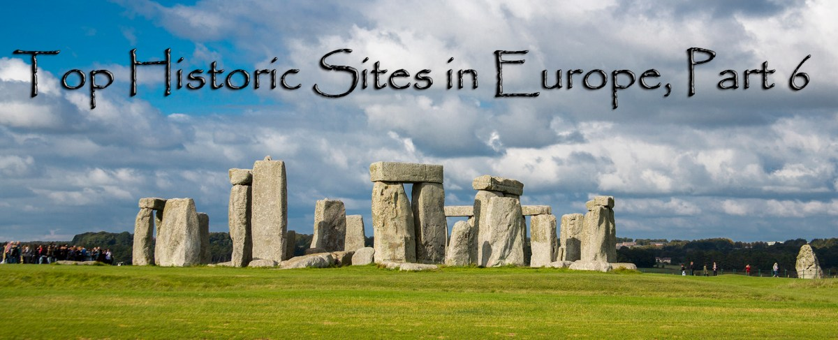 Top Historic Sites in Europe, Part 6