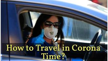 Travel in Corona Time, How to Travel during Corona Time, where to stay in Covid-19 time, best place to visit during corona time, covid 19 travel advisory, how to travel in lockdown, Safe Places to Travel During Corona Time