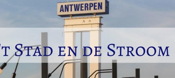 Antwerpen, 't Stad en de Stroom
